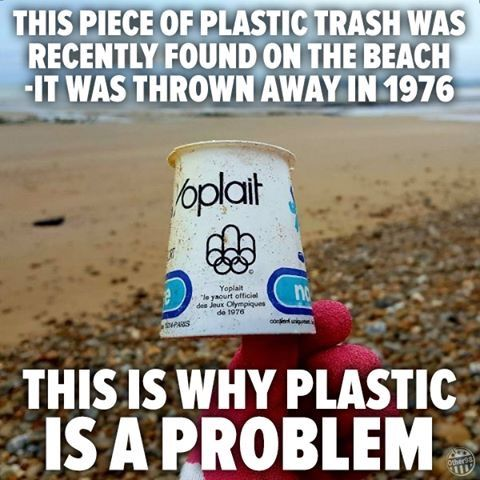 beach background, hand in a red cleaning glove holding a dirty old dated looking yoplait cup. text above and below reads: this piece of plastic trash was recently found on the beach -it was thrown away in 1976. this is why plastic is a problem.